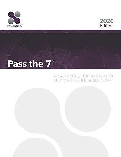 Pass The 7: A Plain English Explanation To Help You Pass The Series 7 Exam