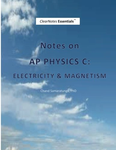 Notes on AP Physics C: Electricity and Magnetism