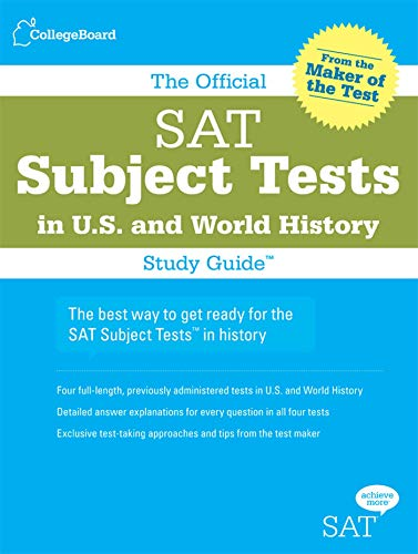 The Official SAT Subject Tests in U.S. & World History Study Guide (Official Sat Subject Tests in U.s. History and World History)