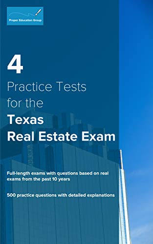 4 Practice Tests for the Texas Real Estate Exam: 500 Practice Questions with Detailed Explanations