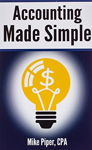 Accounting Made Simple: Accounting Explained in 100 Pages or Less (Financial Topics in 100 Pages or Less)