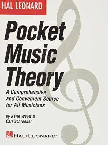 Hal Leonard Pocket Music Theory: A Comprehensive and Convenient Source for All Musicians