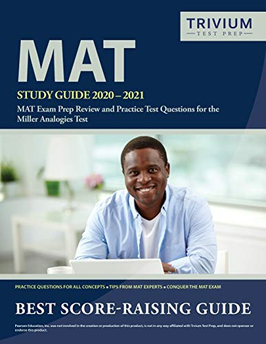 MAT Study Guide 2020-2021: MAT Exam Prep Review and Practice Test Questions for the Miller Analogies Test