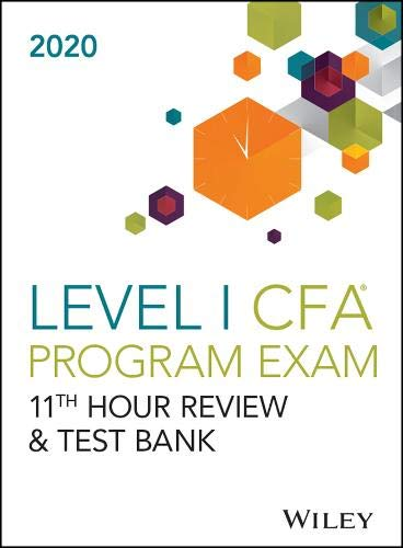 Wileys Level I CFA Program 11th Hour Guide + Test Bank 2020