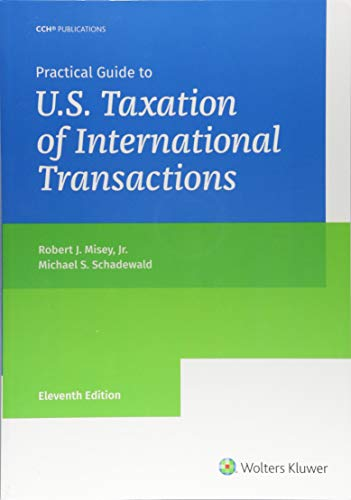 Practical Guide to U.S. Taxation of International Transactions (11th Edition)