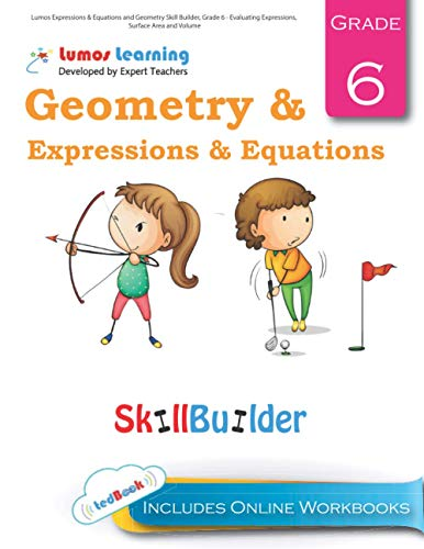 Lumos Expressions & Equations and Geometry Skill Builder, Grade 6 - Evaluating Expressions, Surface Area and Volume: Plus Online Activities, Videos and Apps (Lumos Math Skill Builder) (Volume 4)