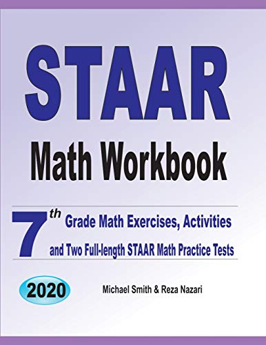 STAAR Math Workbook: 7th Grade Math Exercises, Activities, and Two Full-Length STAAR Math Practice Tests