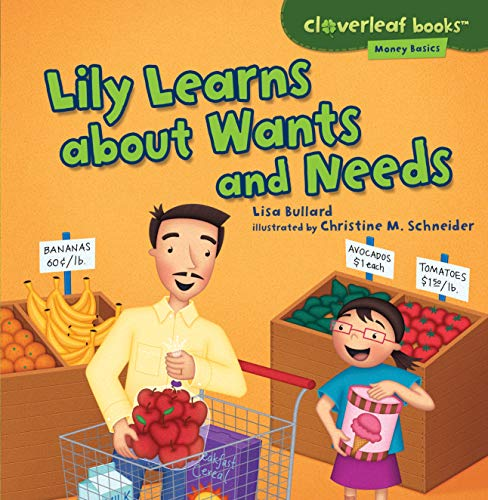 Lily Learns about Wants and Needs (Cloverleaf Books: Money Basics)