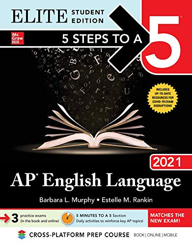 5 Steps to a 5: AP English Language 2021 Elite Student Edition (5 Steps To A 5 Elite)