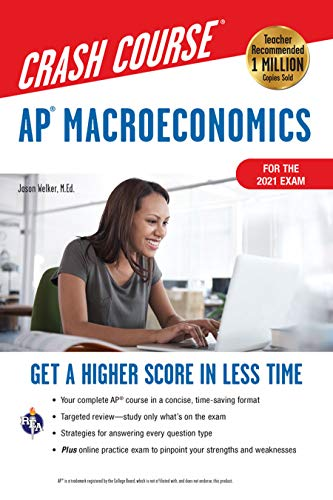 AP® Macroeconomics Crash Course, For the 2021 Exam, Book + Online: Get a Higher Score in Less Time (Advanced Placement (AP) Crash Course)