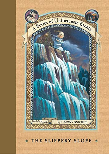 The Slippery Slope (A Series of Unfortunate Events, Book 10) (A Series of Unfortunate Events, 10)