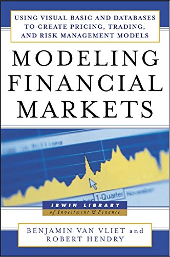Modeling Financial Markets: Using Visual Basic and Databases to Create Pricing, Trading and Risk Management Models (McGraw-Hill Library of Investment & Finance)