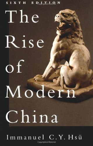 The Rise of Modern China 6th edition by Hsu, Immanuel C. Y. (1999) Paperback