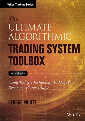 The Ultimate Algorithmic Trading System Toolbox + Website (Wiley Trading)
