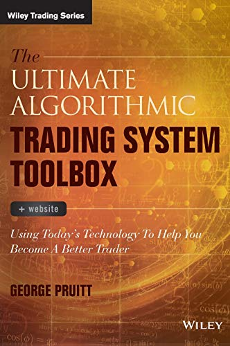 The Ultimate Algorithmic Trading System Toolbox + Website: Using Today's Technology To Help You Become A Better Trader (Wiley Trading)