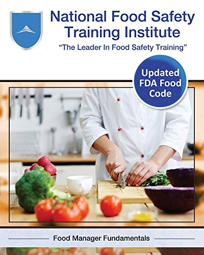 National Food Safety Training Institute: Food Manager Fundamentals