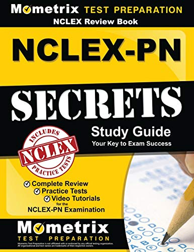 NCLEX Review Book: NCLEX-PN Secrets Study Guide: Complete Review, Practice Tests, Video Tutorials for the NCLEX-PN Examination