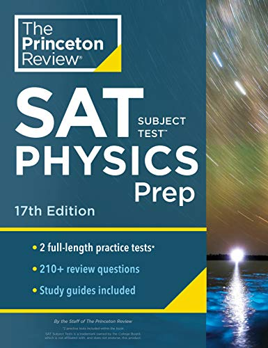Princeton Review SAT Subject Test Physics Prep, 17th Edition: Practice Tests + Content Review + Strategies & Techniques (College Test Preparation)