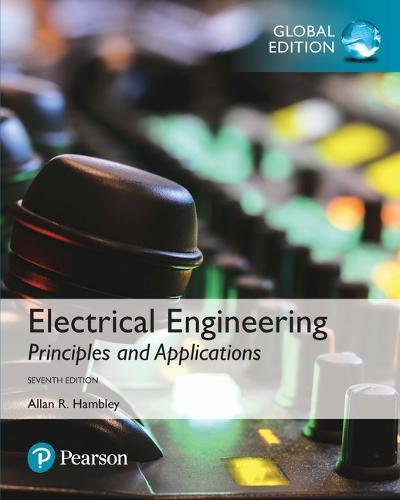 Electrical Engineering: Principles & Applications, Global Edition