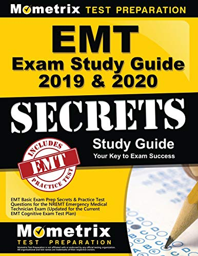EMT Exam Study Guide 2019 & 2020: EMT Basic Exam Prep Secrets & Practice Test Questions for the NREMT Emergency Medical Technician Exam (Updated for the Current EMT Cognitive Exam Test Plan)