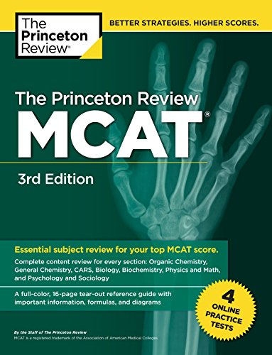 The Princeton Review MCAT, 3rd Edition: 4 Practice Tests + Complete Content Coverage (Graduate School Test Preparation)
