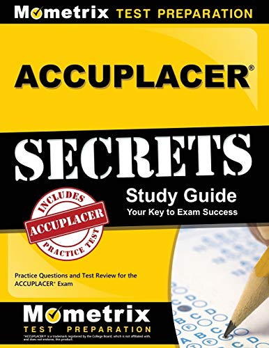 ACCUPLACER Secrets Study Guide: Practice Questions and Test Review for the ACCUPLACER Exam