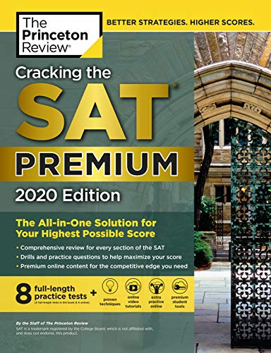 Cracking the SAT Premium Edition with 8 Practice Tests, 2020: The All-in-One Solution for Your Highest Possible Score (College Test Preparation)