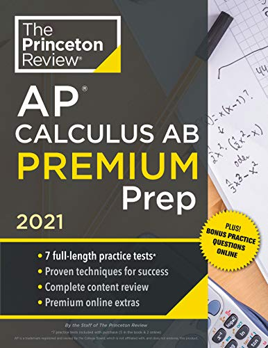 Princeton Review AP Calculus AB Premium Prep, 2021: 7 Practice Tests + Complete Content Review + Strategies & Techniques (College Test Preparation)