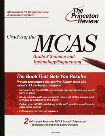 Cracking the MCAS Grade 8 Science and Technology/Engineering (Princeton Review: Cracking the MCAS)