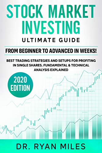 Stock Market Investing Ultimate Guide: From Beginner to Advanced in weeks! Best Trading Strategies and Setups for Profiting in Single Shares Fundamental & Technical Analysis Explained