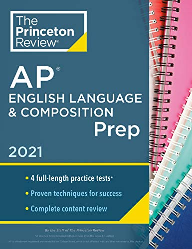 Princeton Review AP English Language & Composition Prep, 2021: 4 Practice Tests + Complete Content Review + Strategies & Techniques (College Test Preparation)