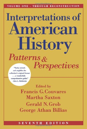 Interpretations of American History, Vol. One - Through Reconstruction: Patterns and Perspectives (Interpretations of American History; Patterns and Perspectives)
