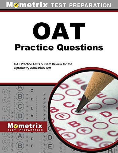 OAT Practice Questions: OAT Practice Tests & Exam Review for the Optometry Admission Test