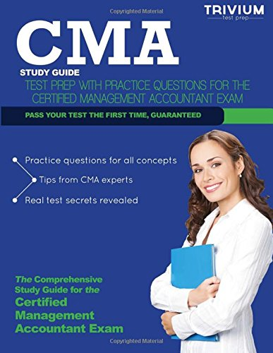 CMA Study Guide: Test Prep with Practice Questions for the Certified Management Accountant Exam