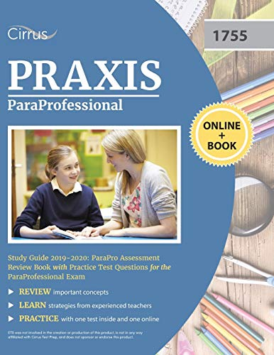 ParaProfessional Study Guide 2019-2020: ParaPro Assessment Review Book with Practice Test Questions for the ParaProfessional Exam
