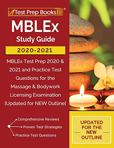 MBLEx Study Guide 2020-2021: MBLEx Test Prep 2020 & 2021 and Practice Test Questions for the Massage & Bodywork Licensing Examination: [Updated for NEW Outline]