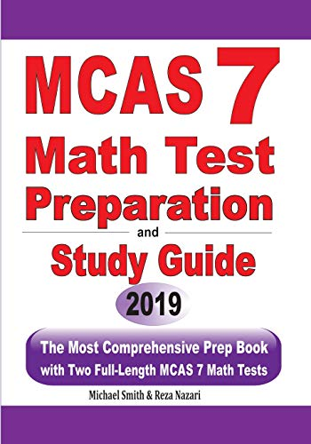 MCAS 7 Math Test Preparation and Study Guide: The Most Comprehensive Prep Book with Two Full-Length MCAS Math Tests
