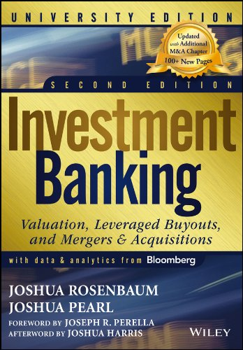 Investment Banking: Valuation, Leveraged Buyouts, and Mergers & Acquisitions: University Edition