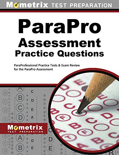 ParaPro Assessment Practice Questions: ParaProfessional Practice Tests & Exam Review for the ParaPro Assessment