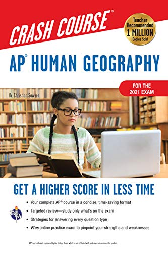 AP® Human Geography Crash Course, For the 2021 Exam, Book + Online: Get a Higher Score in Less Time (Advanced Placement (AP) Crash Course)