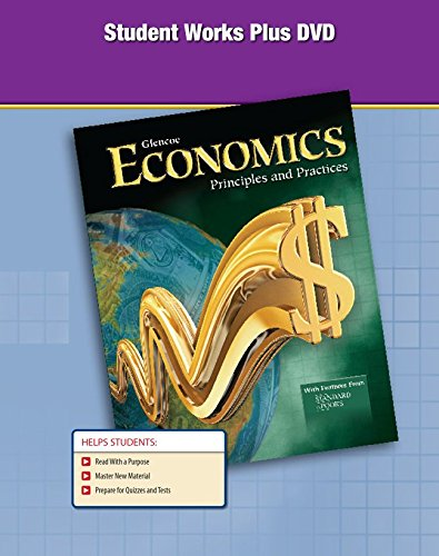 Economics: Principles and Practices, Student Works Plus DVD (ECONOMICS TODAY & TOMORROW)