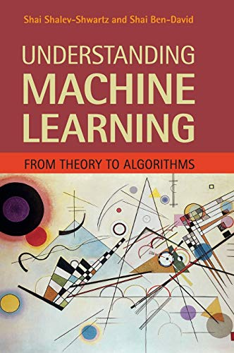 Understanding Machine Learning (From Theory to Algorithms)