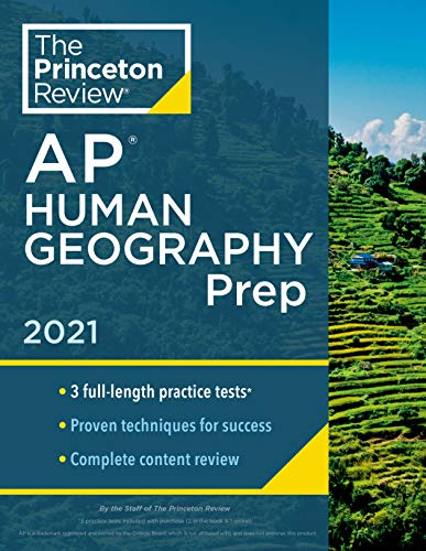 Princeton Review AP Human Geography Prep, 2021: 3 Practice Tests + Complete Content Review + Strategies & Techniques (2021) (College Test Preparation)