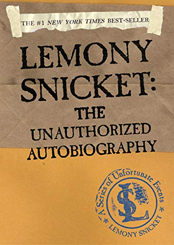 Lemony Snicket: The Unauthorized Autobiography (A Series of Unfortunate Events)