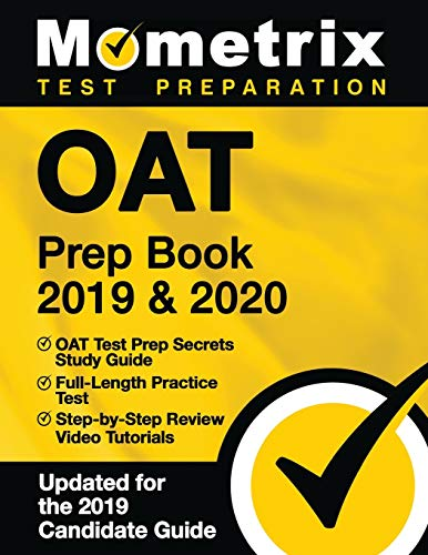 OAT Prep Book 2019 & 2020: OAT Test Prep Secrets Study Guide, Full-Length Practice Test, Step-by-Step Review Video Tutorials: (Updated for the 2019 Candidate Guide)