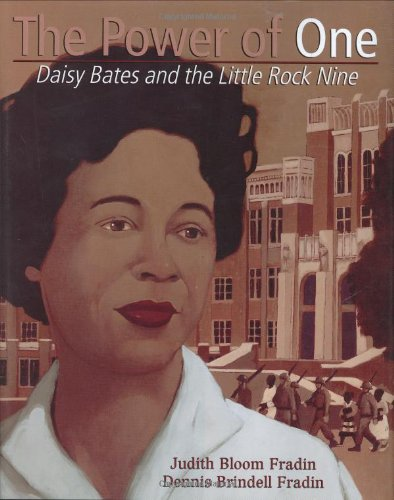 The Power of One: Daisy Bates and the Little Rock Nine (Golden Kite Honors)