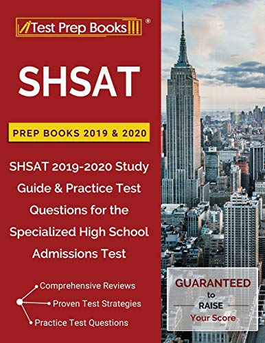 SHSAT Prep Books 2019 & 2020: SHSAT 2019-2020 Study Guide & Practice Test Questions for the Specialized High School Admissions Test