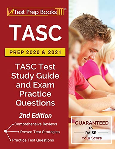 TASC Prep 2020 and 2021: TASC Test Study Guide and Exam Practice Questions [2nd Edition]