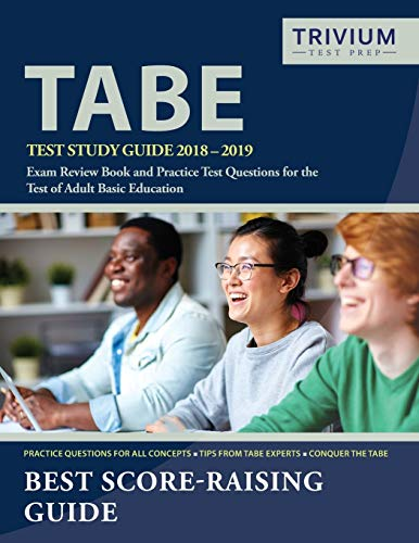 TABE Test Study Guide 2018-2019: Exam Review Book and Practice Test Questions for the Test of Adult Basic Education