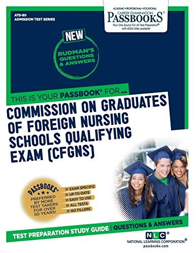 Commission On Graduates Of Foreign Nursing Schools Qualifying Examination (CGFNS) (90) (Admission Test Series)